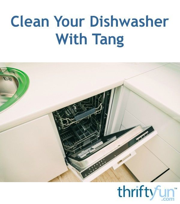 Clean Your Dishwasher With Tang Cleaning Your Dishwasher Cleaning Hard Water Spots