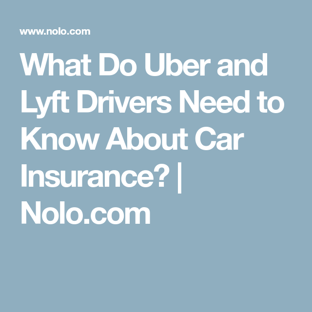 What Do Uber And Lyft Drivers Need To Know About Car Insurance