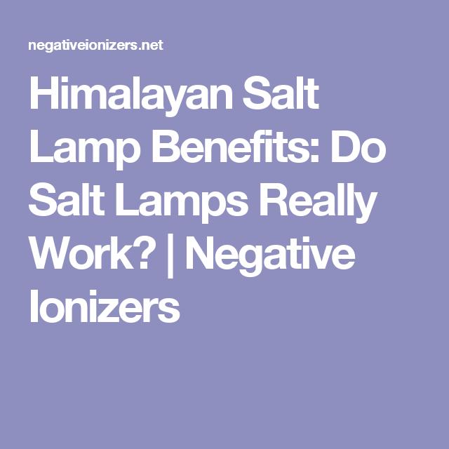 Himalayan Salt Lamp Benefits Do Salt Lamps Really Work Negative