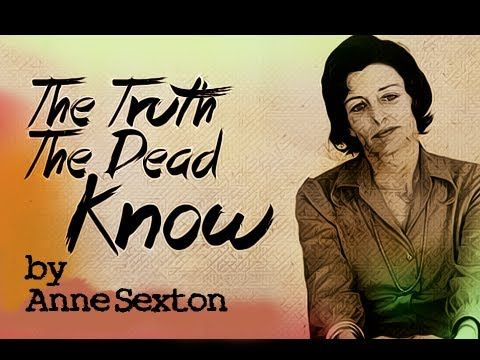 The Truth The Dead Know by Anne Sexton - Poetry Reading