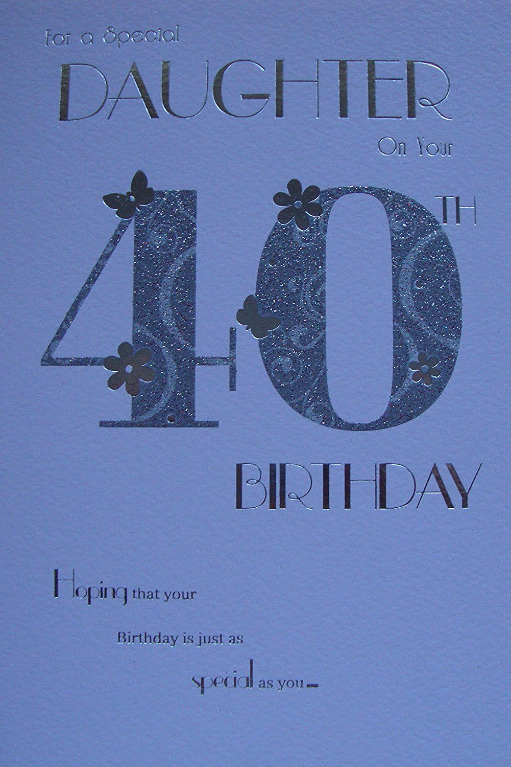 Daughter On Your 40th Birthday Card