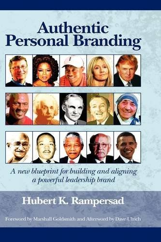 Authentic Personal Branding: A New Blueprint for Building and Aligning a Powerful Leadership Brand (PB) by Hubert K Rampersad. $24.99. Publisher: Information Age Publishing (April 24, 2009). Publication: April 24, 2009. Author: Hubert K Rampersad