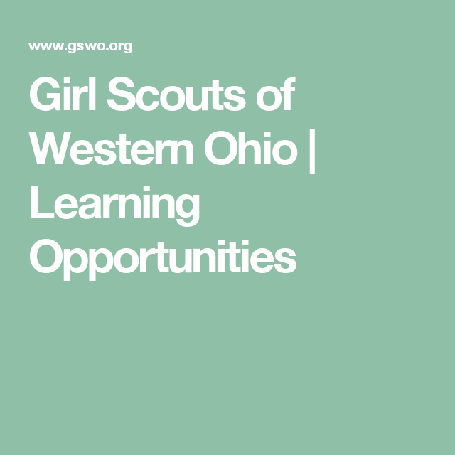 Girl Scouts Of Western Ohio Learning Opportunities Girl Scouts Learning Online Support