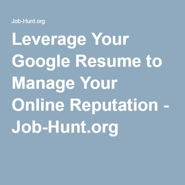 Leverage Your Google Resume to Manage Your Online Reputation - Job - google resume