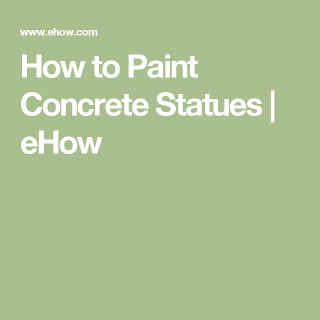 How to Paint Concrete Statues | eHow