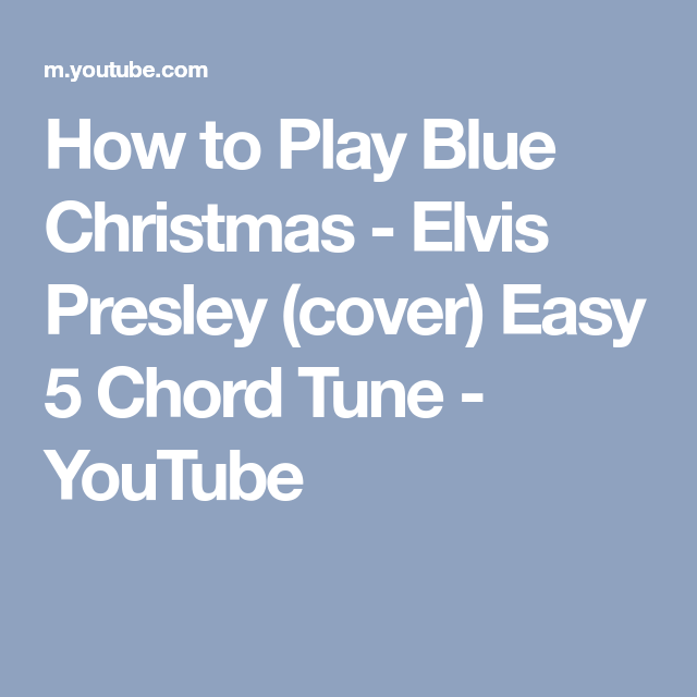How to Play Blue Christmas - Elvis Presley (cover) Easy 5 Chord Tune ...