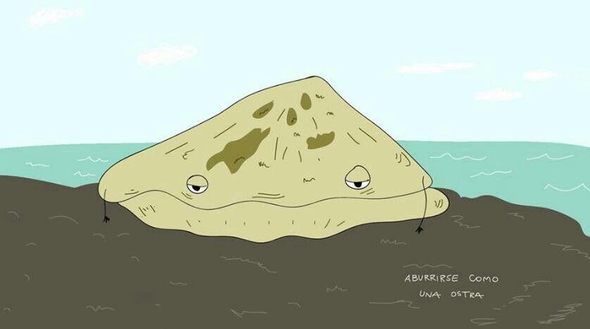 Aburrido como ostra, descripción gráfica :)