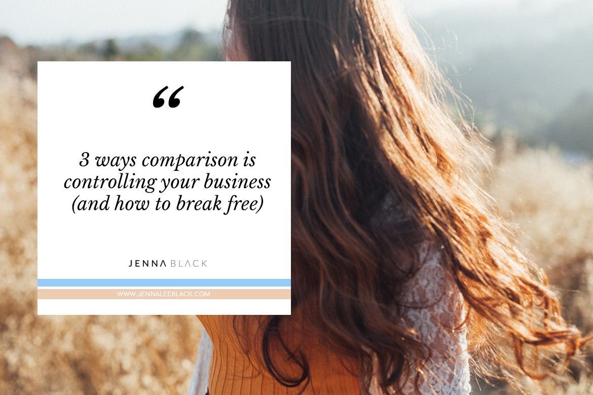 Comparison happens to all of us. There are 3 main ways that comparison is controlling your business.. learn how to break free from it, finally!