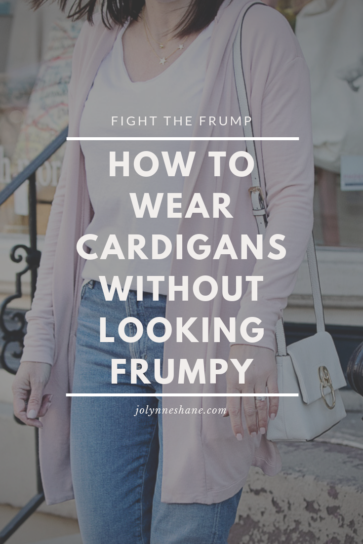 How to Wear Cardigans Without Looking Frumpy #FightTheFrump #howtowear