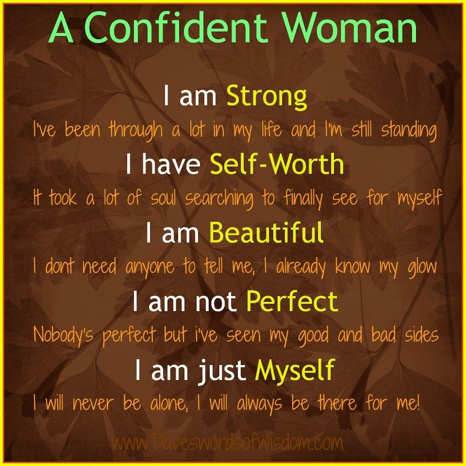 I am a confident woman. No one can make me feel inferior