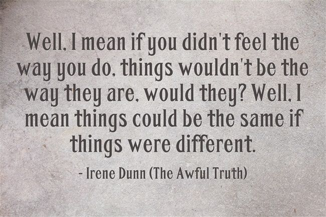 The Awful Truth quote - Lucy. Irene Dunn & Cary Grant ...