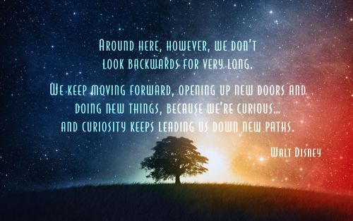 Keep Moving Forward Quote From Meet The Robinsons Curiosity Keeps Up Moving And Innovating W Meet The Robinsons Quote Walt Disney Quotes Meet The Robinson