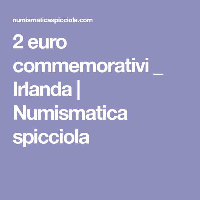 2 Euro Commemorativi Irlanda Numismatica Spicciola Irlanda Numismatica Euro