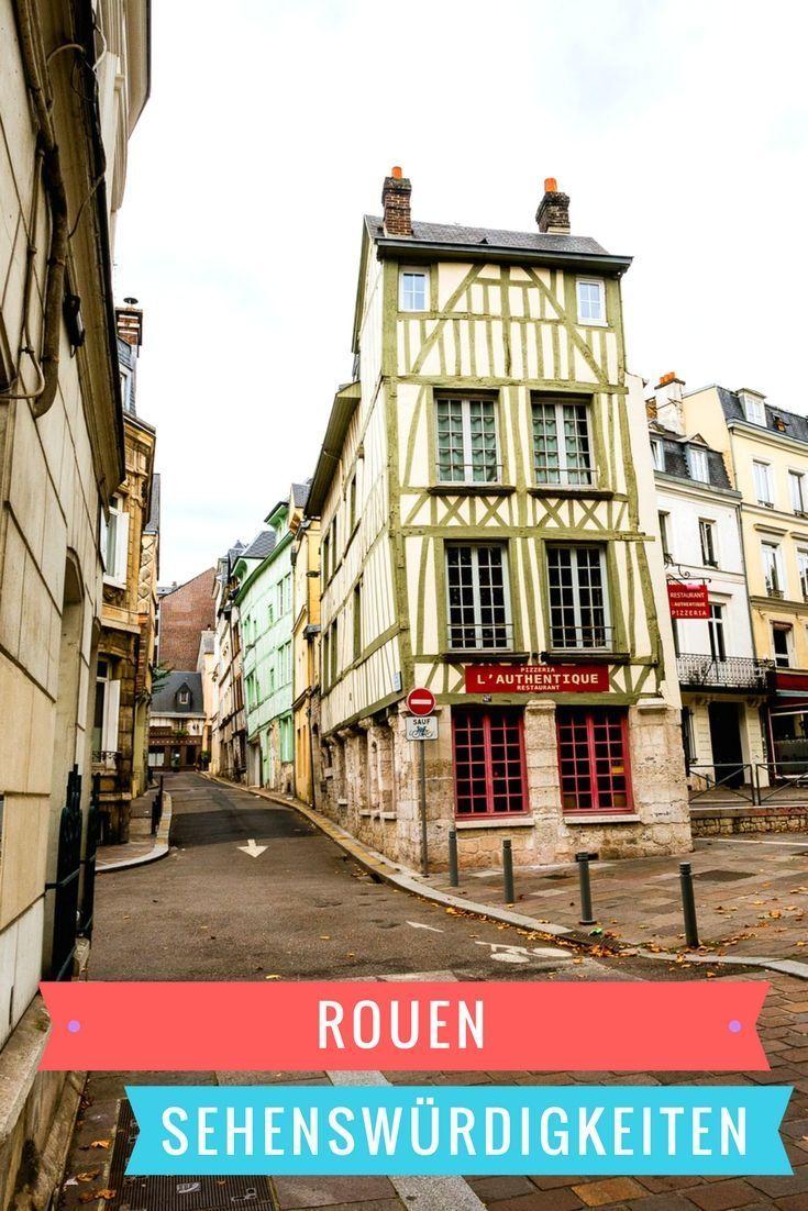Rouen Sehenswurdigkeiten Und Tipps Fur Deinen Besuch In Der Hauptstadt Der Normandie Normandie Frankreich Reisen Sehenswurdigkeiten