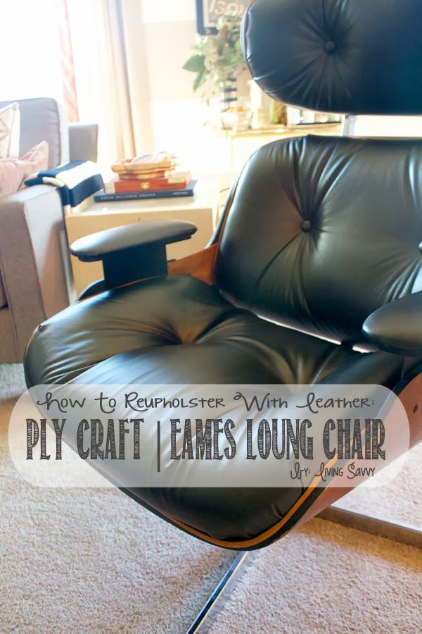 Eames Lounge Stoel.Living Savvy Diy Reupholstered Eames Lounge Chair Reupholster