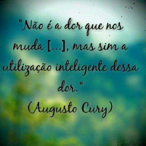 Imagens De Augusto Cury Psicologia E Filosofia Frases Mensagens