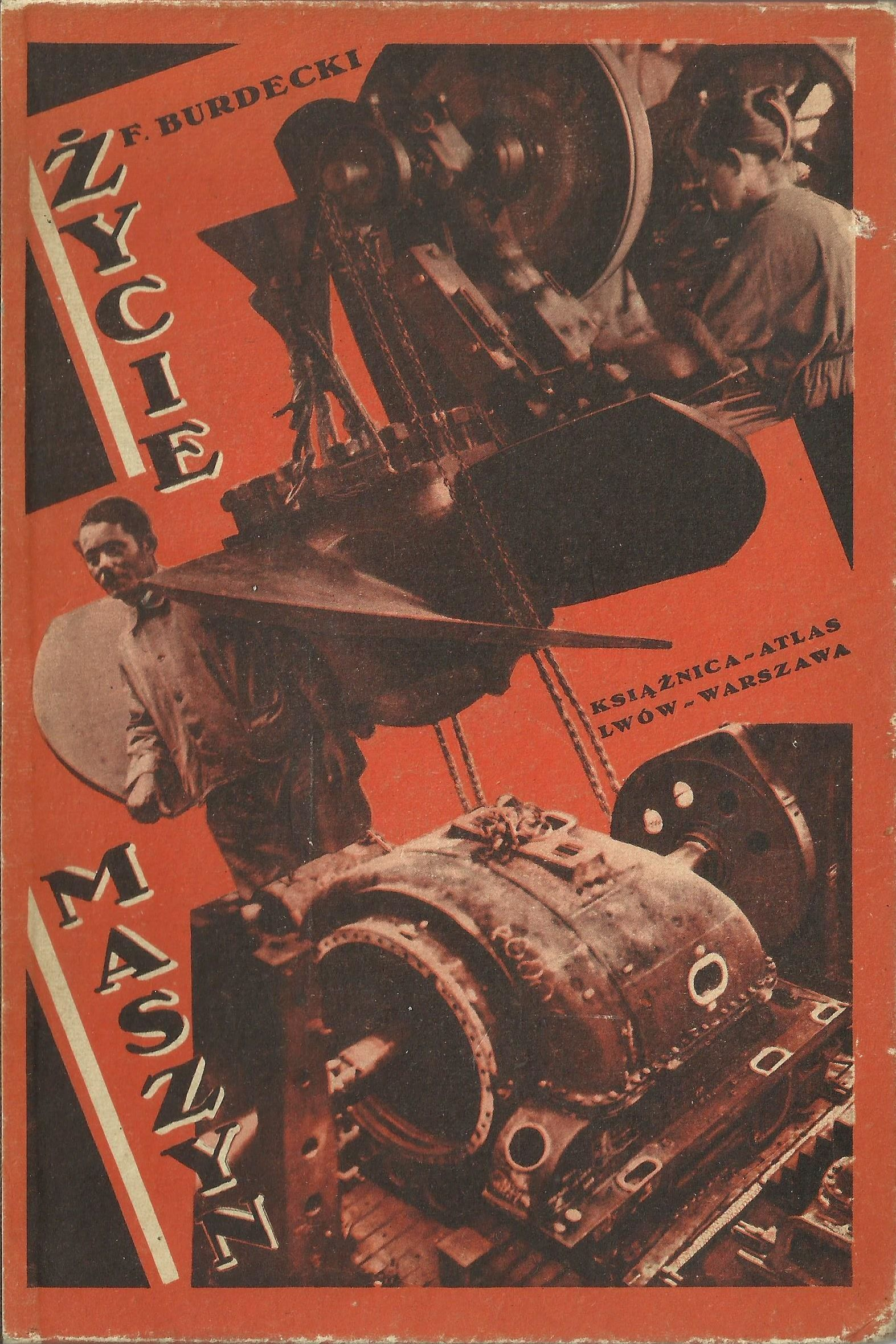 """""""Życie maszyn"""" Feliks Burdecki Cover by Konstanty Sopoćko (?) Book series Bibljoteka Iskier vol. 46 (1934)"""