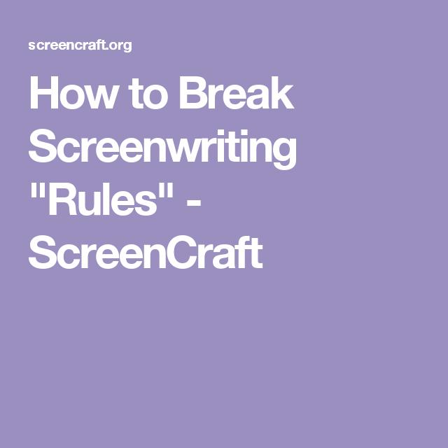How to Break Screenwriting