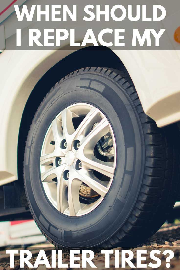 When Should I Replace My Trailer Tires  Vehicle HQ When Should I Replace My Trailer Tires Towing a travel trailer or 5th wheel you really want to make sure your tires are...