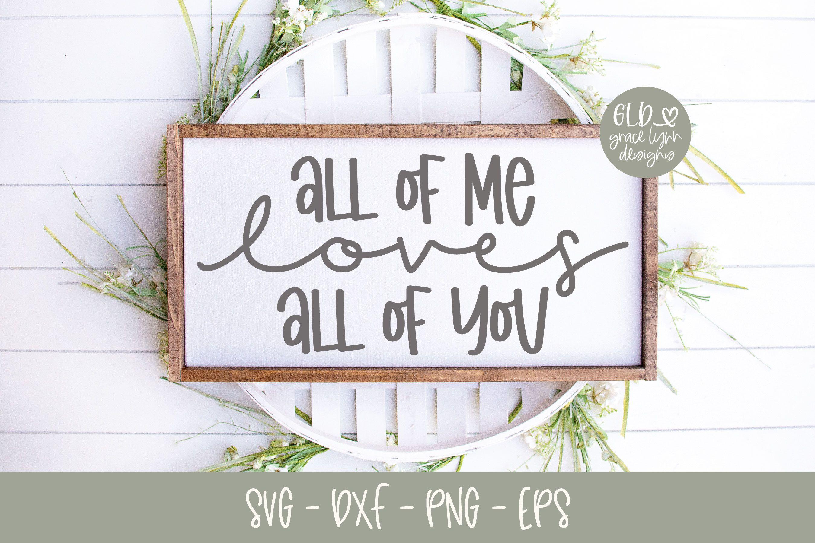 Download All Of Me Loves All Of You in 2020   Svg, Design bundles, Dxf
