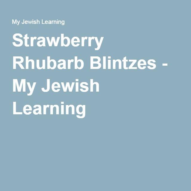 Strawberry Rhubarb Blintzes - My Jewish Learning