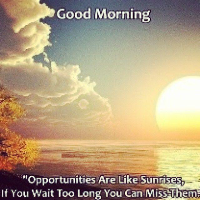 good morning sunrise quote good morning sunrise good morning