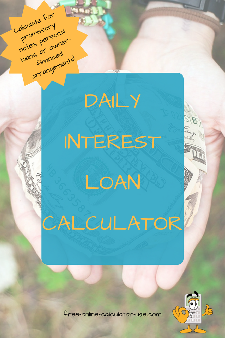 Daily Interest Calculator Simple Or Compounding Between Dates Interest Calculator Loan Best Payday Loans