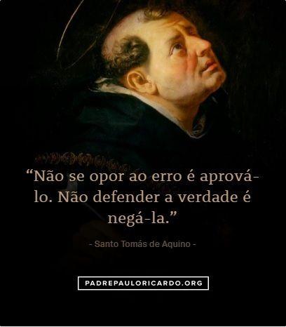 Santo Tomás De Aquino Frases Não Se Opor Ao Erro é Aprová Lo Não