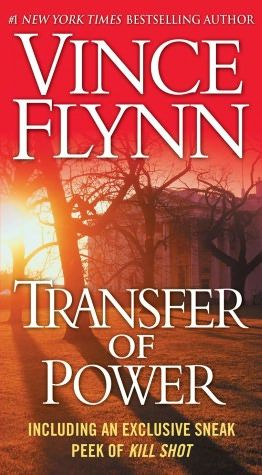 Transfer Of Power By Vince Flynn Vince Flynn Mitch Rapp Vince