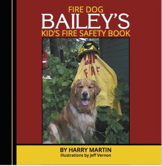 My New Children S Book Fire Dog Bailey S Kid S Fire Safety Book