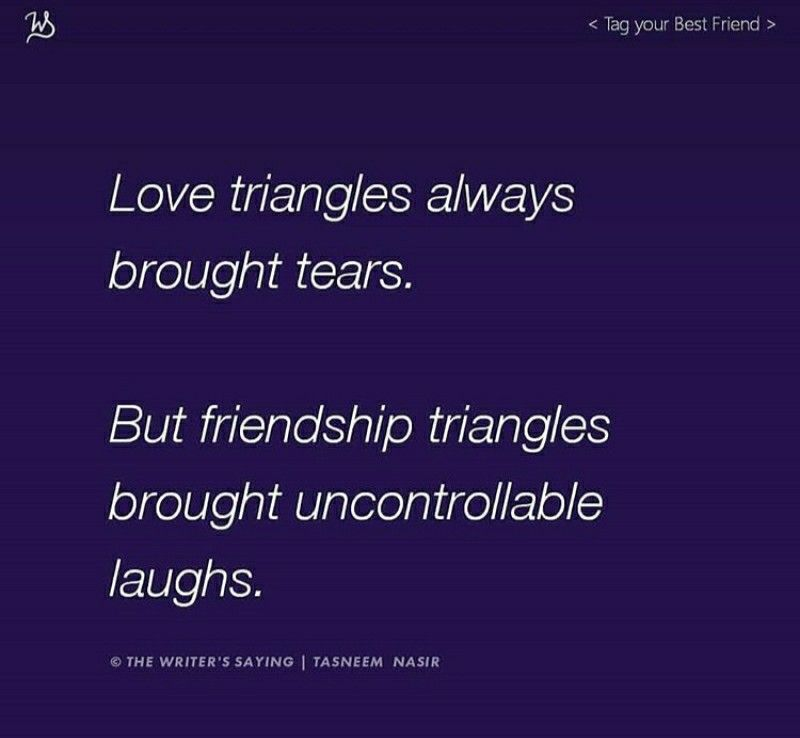 Yup....A triangle drawn between three stars | Friend quotes ...
