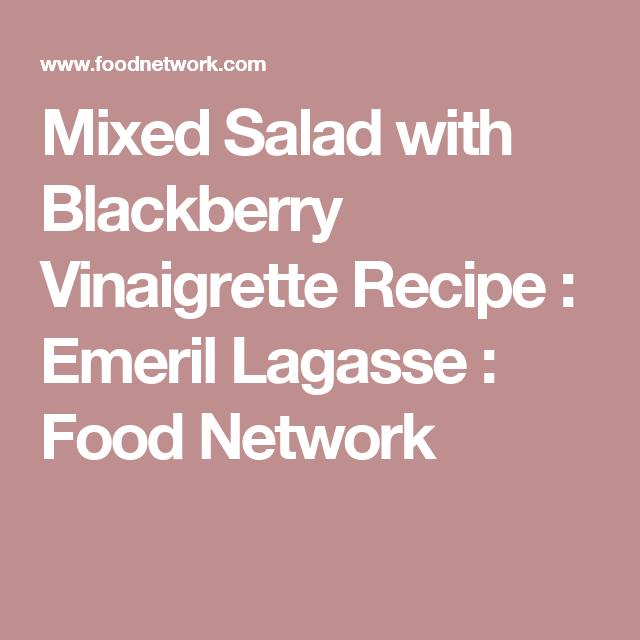 Mixed Salad with Blackberry Vinaigrette Recipe : Emeril Lagasse : Food Network
