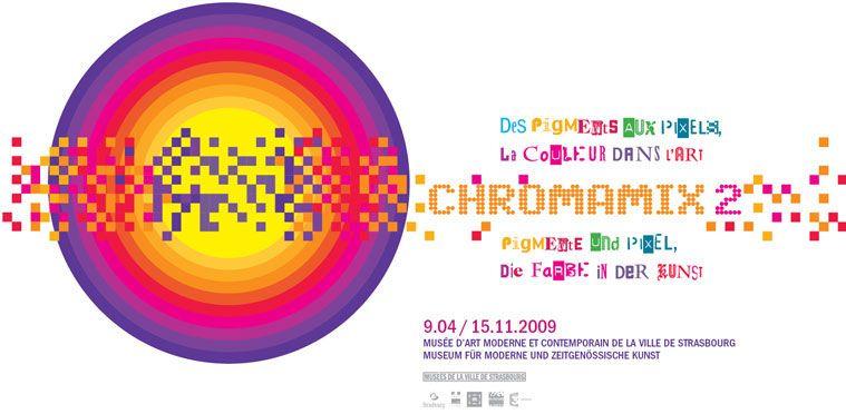 Chromamix 2 Des Pigments Aux Pixels La Couleur Dans L Art Musee D Art Moderne Et Contemporain De Strasbourg 9 Avril 15 Novembre 200 Art Strasbourg Poster
