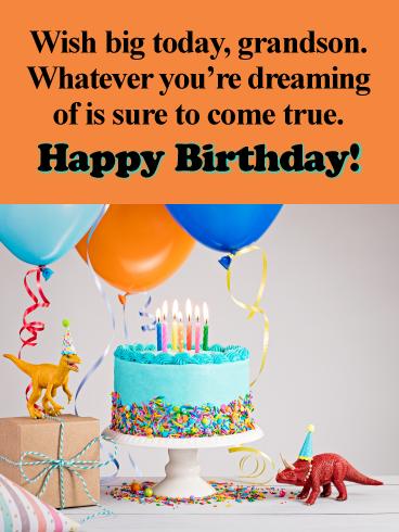 Wish Big Today Happy Birthday Card For Grandson Birthday Greeting Cards By Davia Grandson Birthday Wishes Happy Birthday Wishes Cards Happy Birthday Grandson