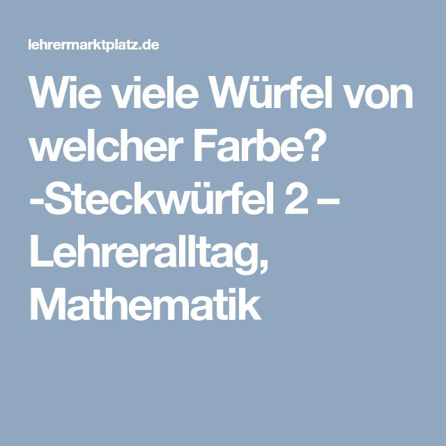 Wie viele Würfel von welcher Farbe? -Steckwürfel 2 – Lehreralltag ...