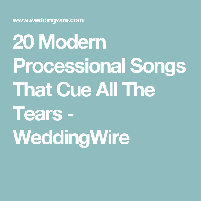 Instrumental Wedding Recessional Songs: 30 Modern Processional Songs That Cue All The Tears