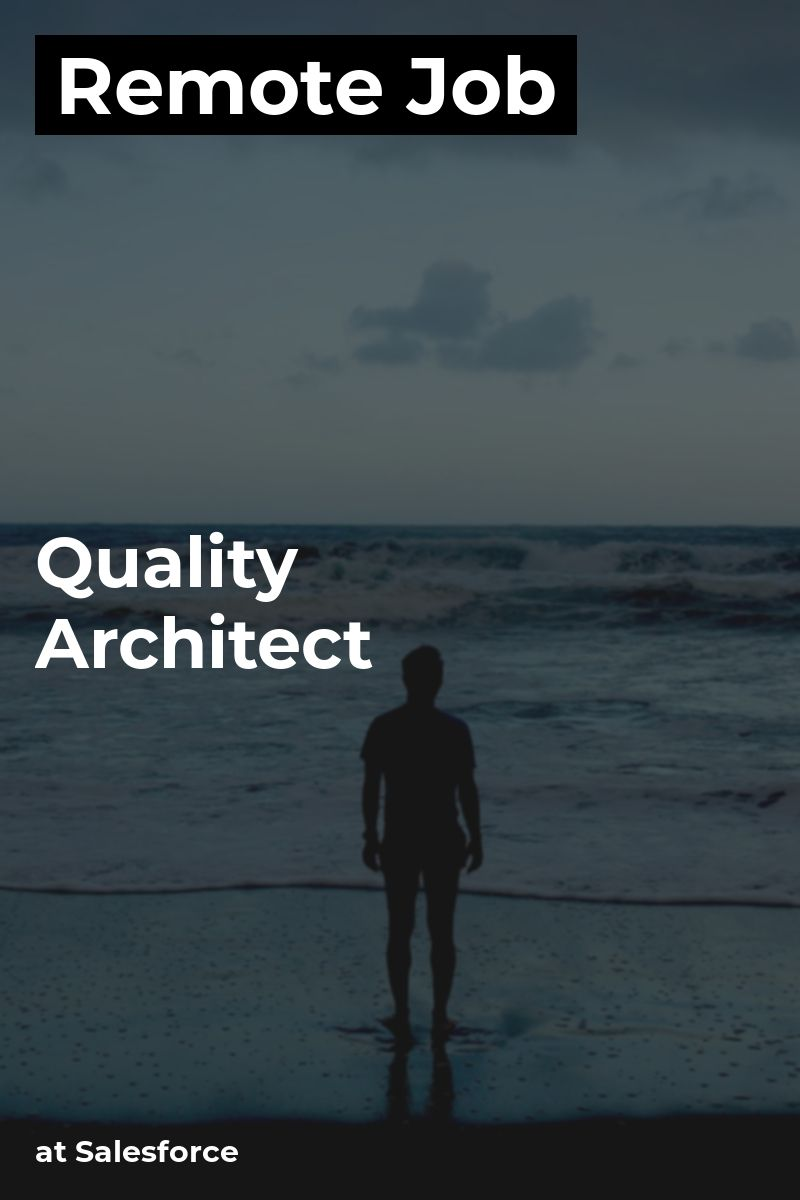 Remote Quality Architect at Salesforce testing qa java