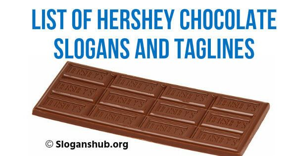 Below Is The List Of Hershey Chocolate Slogans And Taglines