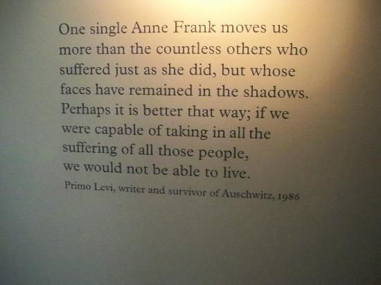 Anne Frank House (Anne Frankhuis): quote by Primo Levi on display in the museum