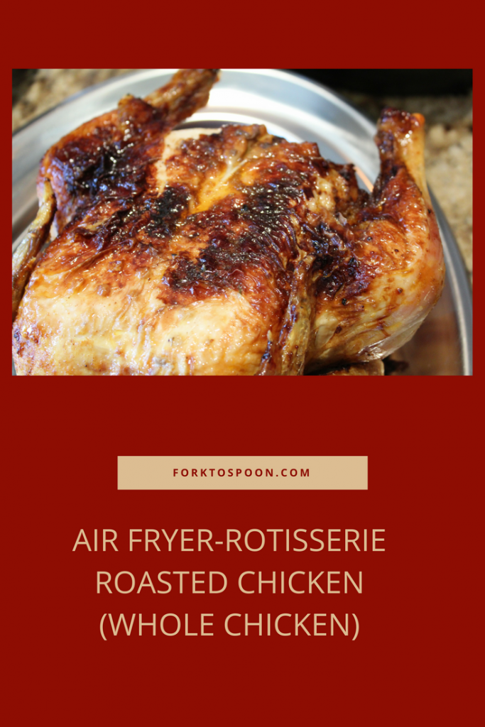 Air Fryer, Rotisserie Roasted Chicken (Whole Chicken