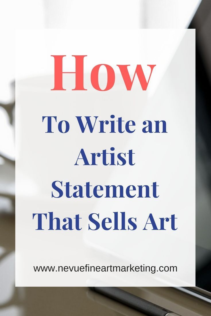 Learn how to write an artist statement that will your