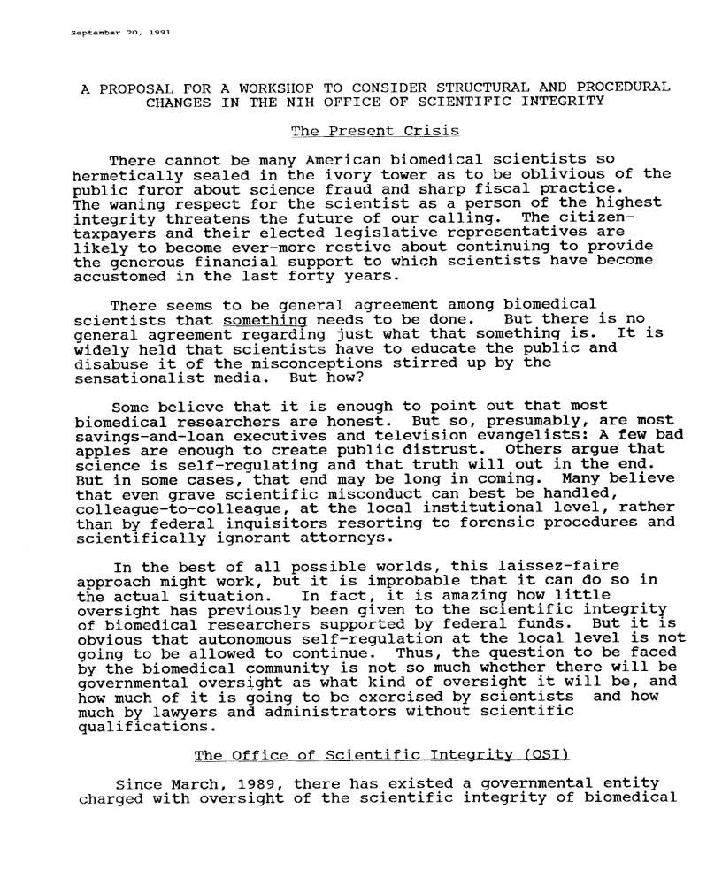 In the years before Varmus became the director of NIH, the agency's reputation had suffered under allegations of falsified research and scientific fraud, mismanagement, and sagging morale, as this critique by the eminent geneticist Gunther Stent indicates. A Proposal for a Workshop to Consider Structural and Procedural Changes in the NIH Office of Scientific Integrity (September 20, 1991)