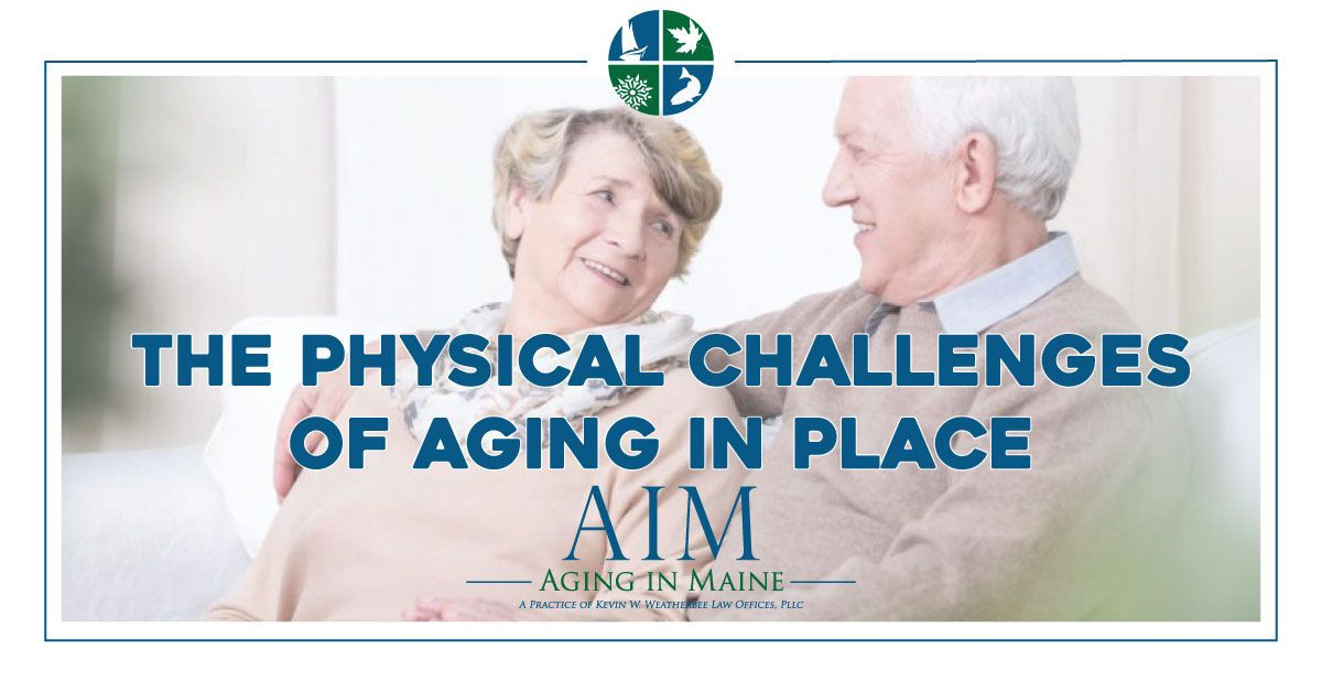 The Physical Challenges Of Aging In Place Aging In Place