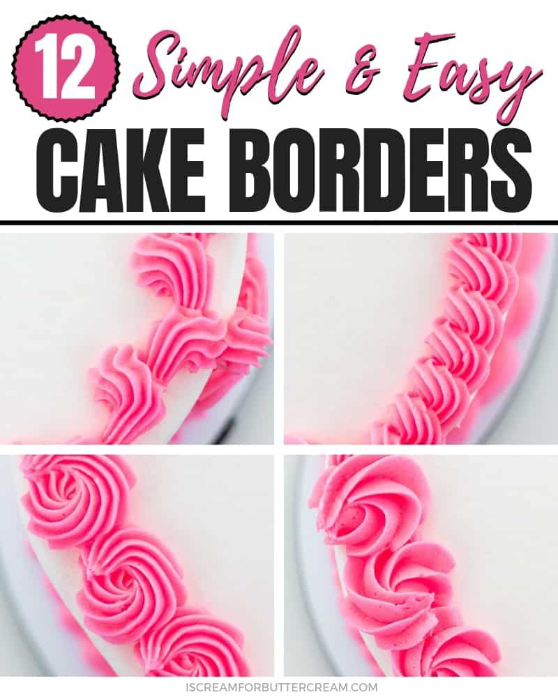 12 Simple and Easy Buttercream Cake Borders #cakedecorating