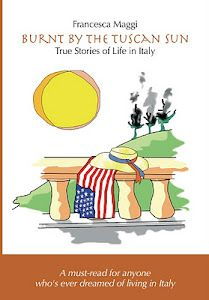 """""""Burnt by the Tuscan Sun...True Stories of Life in Italy""""..."""