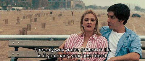 Going The Distance Romantic Comedy Marry Your Best Friend Movie Quotes