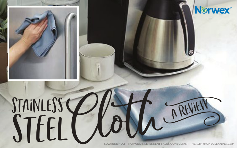 Stainless Steel Cloth A Review Honest Norwex Reviews