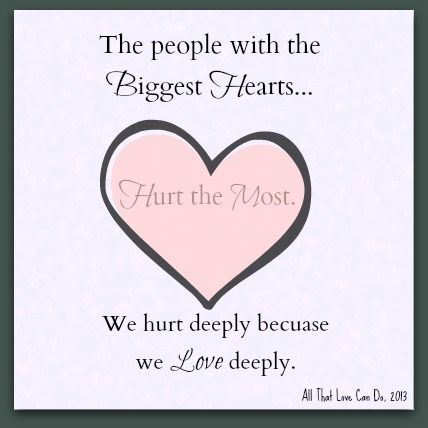 hurt deeply because we love deeply