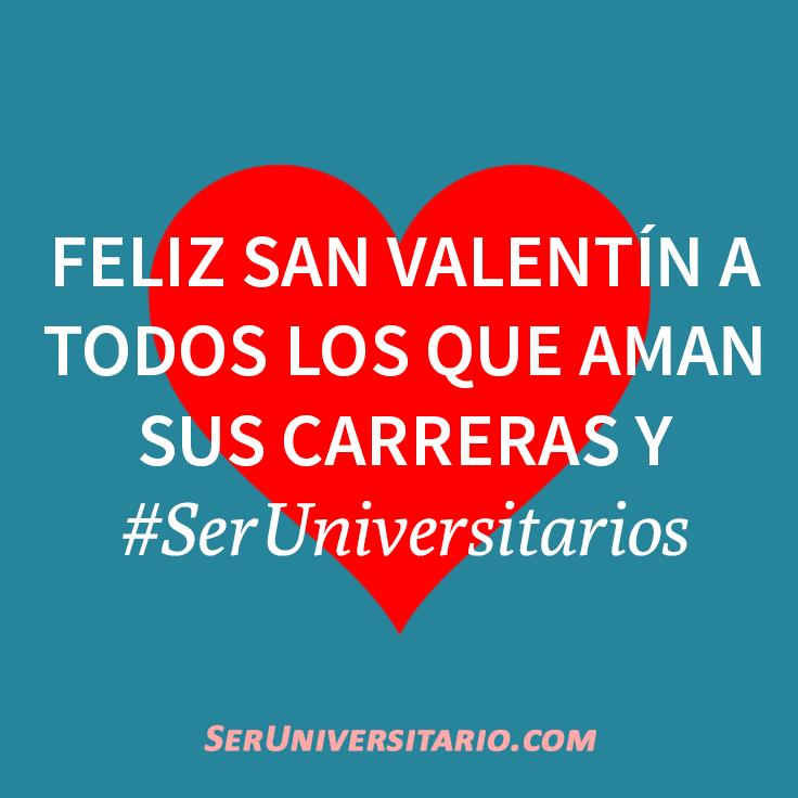 ♥ ♥ Feliz San Valentín para todos los que aman sus carreras y #SerUniversitarios ♥ ♥