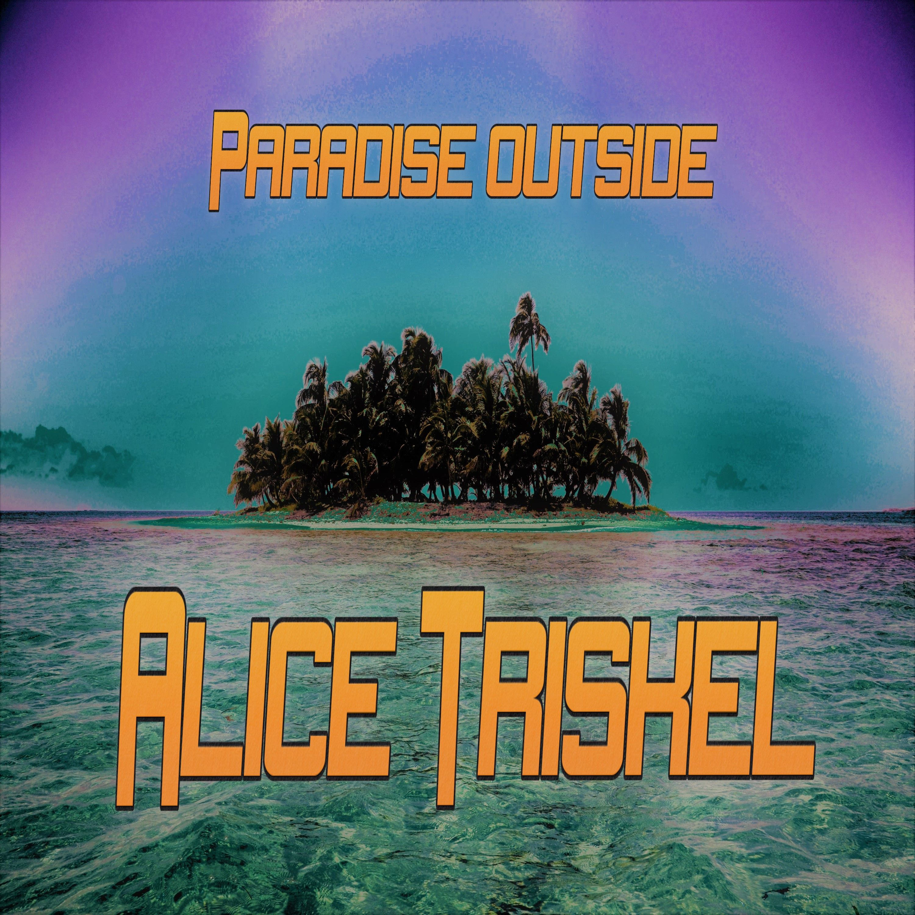 Paradise Outside, an album by Alice Triskel on Spotify in